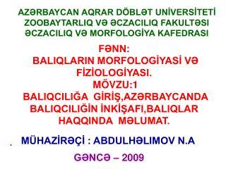 AZRBAYCAN AQRAR D BLT UNIVERSITETI ZOOBAYTARLIQ V CZACILIQ FAKULTSI CZACILIQ V MORFOLOGIYA KAFEDRASI