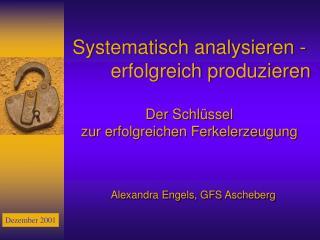 Systematisch analysieren -    erfolgreich produzieren  Der Schl ssel  zur erfolgreichen Ferkelerzeugung