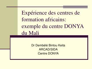 Exp rience des centres de formation africains: exemple du centre DONYA du Mali