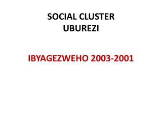SOCIAL CLUSTER UBUREZI