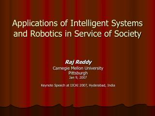 Applications of Intelligent Systems and Robotics in Service of Society