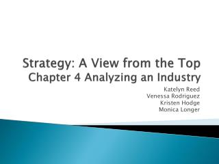 Strategy: A View from the Top Chapter 4 Analyzing an Industry
