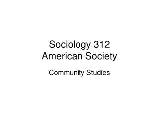 Sociology 312 American Society
