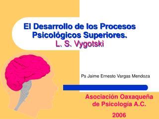 El Desarrollo de los Procesos Psicol gicos Superiores. L. S. Vygotski