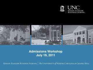 Admissions Workshop July 19, 2011