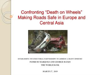 Confronting  Death on Wheels  Making Roads Safe in Europe and Central Asia