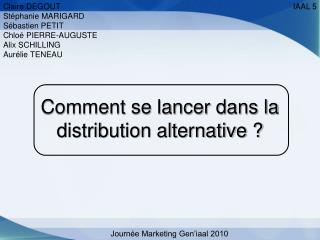 Comment se lancer dans la distribution alternative