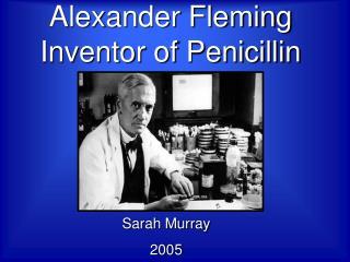 Alexander Fleming Inventor of Penicillin