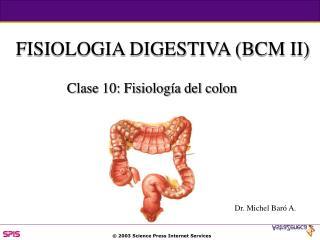 FISIOLOGIA DIGESTIVA BCM II