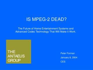IS MPEG-2 DEAD