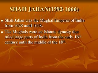 SHAH JAHAN1592-1666