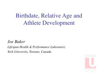 Birthdate, Relative Age and Athlete Development