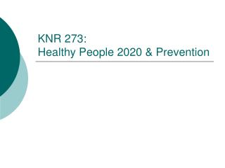 KNR 273:  Healthy People 2020  Prevention