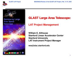 GLAST Large Area Telescope:  LAT Project Management   William E. Althouse Stanford Linear Accelerator Center Stanford Un