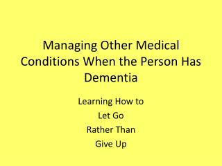Managing Other Medical Conditions When the Person Has Dementia