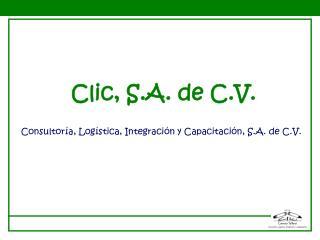 Clic, S.A. de C.V.