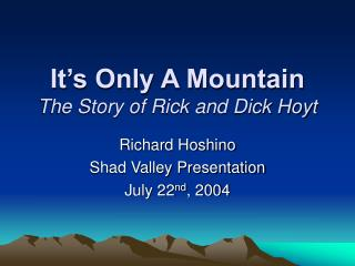 It s Only A Mountain The Story of Rick and Dick Hoyt