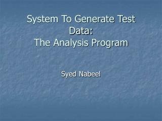 System To Generate Test Data: The Analysis Program