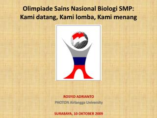 Olimpiade Sains Nasional Biologi SMP:  Kami datang, Kami lomba, Kami menang