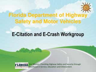 Florida Department of Highway Safety and Motor Vehicles  E-Citation and E-Crash Workgroup