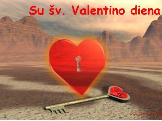 Su  v. Valentino diena