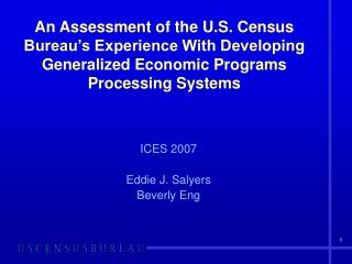 An Assessment of the U.S. Census Bureau s Experience With Developing Generalized Economic Programs Processing Systems