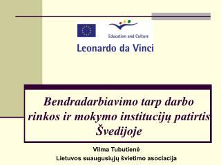 Bendradarbiavimo tarp darbo rinkos ir mokymo instituciju patirtis  vedijoje