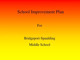 For   Bridgeport-Spaulding  Middle School