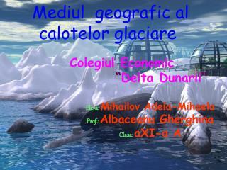 Mediul  geografic al calotelor glaciare