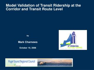 Model Validation of Transit Ridership at the Corridor and Transit Route Level