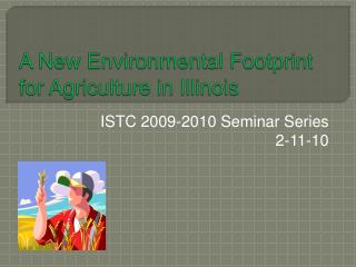 A New Environmental Footprint for Agriculture in Illinois