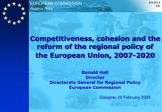 Competitiveness, cohesion and the reform of the regional policy of the European Union, 2007-2020