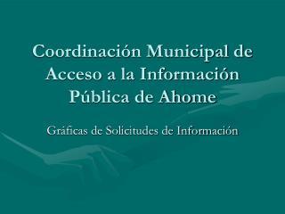 Coordinaci n Municipal de Acceso a la Informaci n P blica de Ahome