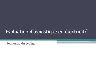 Evaluation diagnostique en  lectricit
