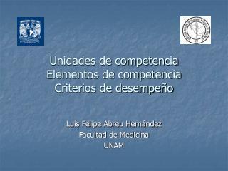 Unidades de competencia Elementos de competencia Criterios de desempe o