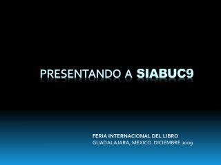 PRESENTANDO  A  SIABUC9