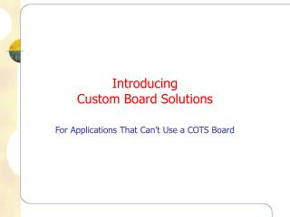 Introducing Custom Board Solutions
