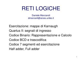 RETI LOGICHE  Daniele Manzaroli  dmanzarliarces.unibo.it