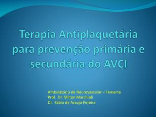 Terapia Antiplaquet ria para preven  o prim ria e secund ria do AVCI