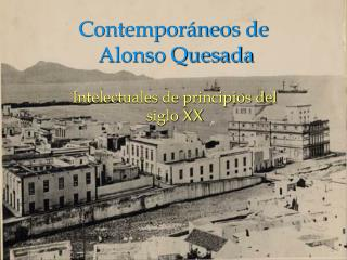 Contempor neos de  Alonso Quesada