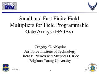 Small and Fast Finite Field Multipliers for Field Programmable Gate Arrays FPGAs