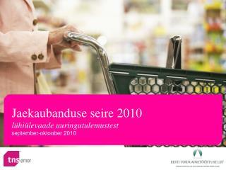Jaekaubanduse seire 2010 l hi levaade uuringutulemustest