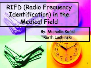 RIFD Radio Frequency Identification in the Medical Field