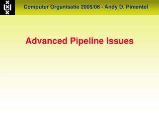 Advanced Pipeline Issues