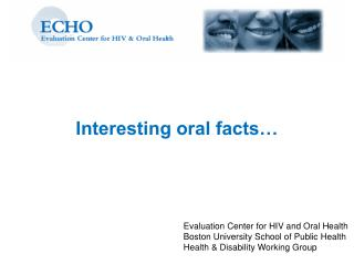 Evaluation Center for HIV and Oral Health Boston University School of Public Health Health  Disability Working Group