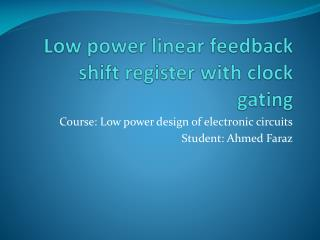 Low power linear feedback shift register with clock gating
