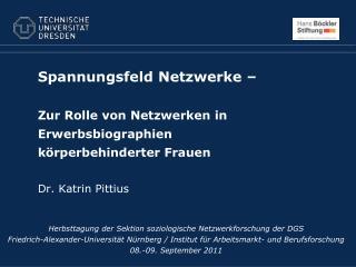 Spannungsfeld Netzwerke     Zur Rolle von Netzwerken in Erwerbsbiographien  k rperbehinderter Frauen  Dr. Katrin Pittius