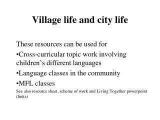 Village life and city life