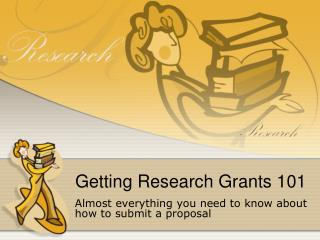 Getting Research Grants 101