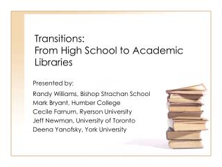 Transitions:  From High School to Academic Libraries